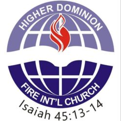 Higher Dominion Fire International Church